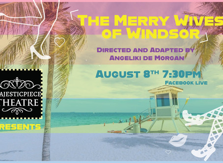 OPEN AUDITIONS: Majesticepiece Theatre presents Merry Wives of Windsor