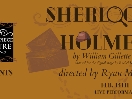 OPEN AUDITIONS: Majesticpiece Theatre presents Sherlock Holmes