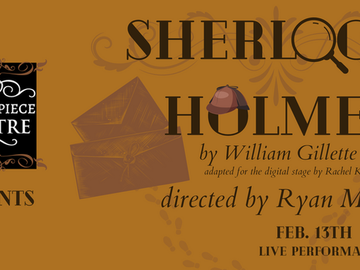 CAST LIST ANNOUNCEMENT! Majesticpiece Theatre Presents: Sherlock Holmes