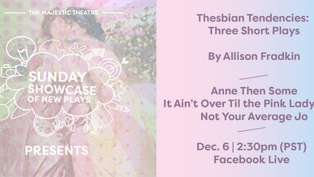 CAST LIST ANNOUNCEMENT! Sunday Showcase of New Plays Thesbian Tendencies: Three Short Plays