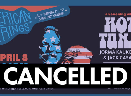 ANNOUNCEMENT: April 8th American Strings: An Evening with Hot Tuna Cancelled