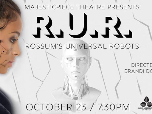 CAST LIST ANNOUNCEMENT!  Majesticpiece Theatre Presents: R.U.R. Rossum's Universal Robots