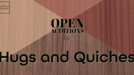 OPEN AUDITIONS: Majestic Readers' Theatre Company presents Hugs and Quiches