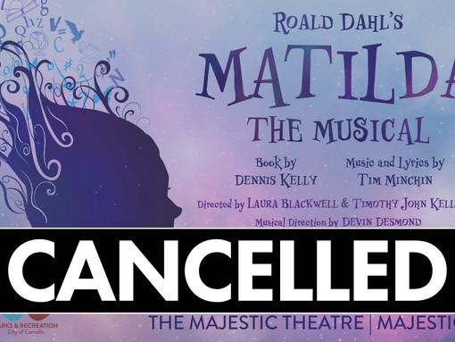 ANNOUNCEMENT: Matilda The Musical Cancelled