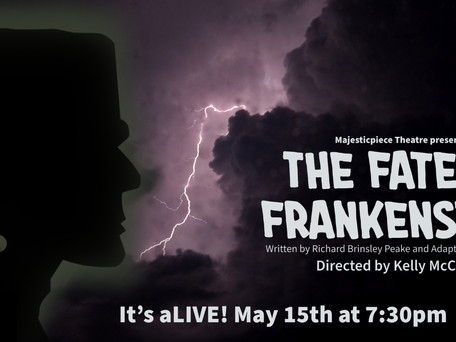 OPEN AUDITIONS: Majesticpiece Theatre presents The Fate of Frankenstein
