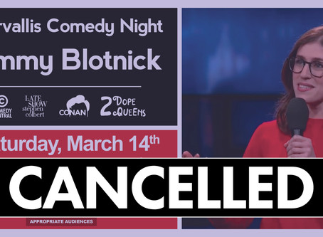 ANNOUNCEMENT: March 14th Corvallis Comedy Night Cancelled