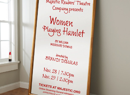 CAST LIST ANNOUNCEMENT! Majestic Readers' Theatre Company presents Women Playing Hamlet
