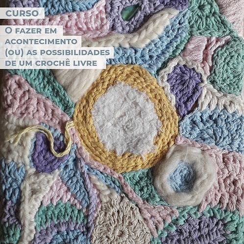 O fazer em acontecimento (ou) as possibilidade de um crochê livre