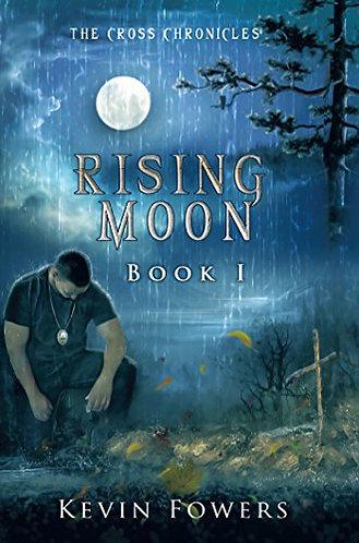Rising Moon (Cross Chronicles Book 1)
