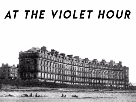 AT THE VIOLET HOUR