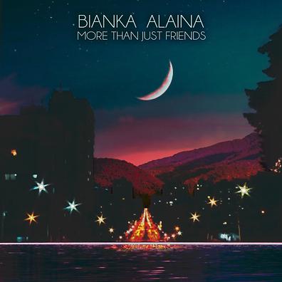 Bianka Alaina - More Than Just Friends.p