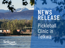 NEWS RELEASE: Pickleball Clinic in Telkwa