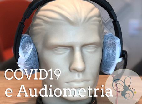 COVID19 e Audiometria: dicas de prevenção para fonoaudiólogos e proteção ao paciente durante o exame