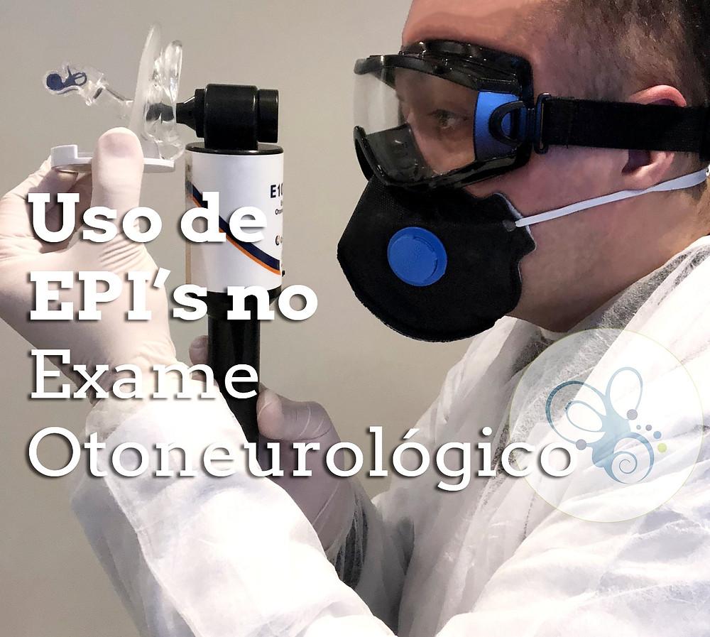 estimulação térmica para prova calórica com ar com otocalorímetro e fonoaudiólogo utilizando EPI como máscara N95 e óculos de proteção, luvas e avental descartável para vectonistagmografia ou videonistagmografia