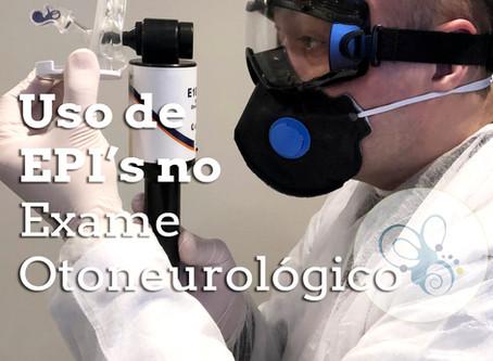 Uso de EPI no exame otoneurológico: dicas de proteção para fonoaudiólogos