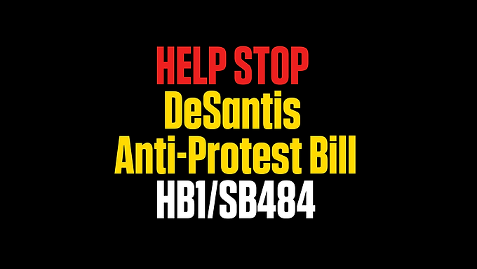 HB1/SB484 DeSantis Anti-Protest Bill
