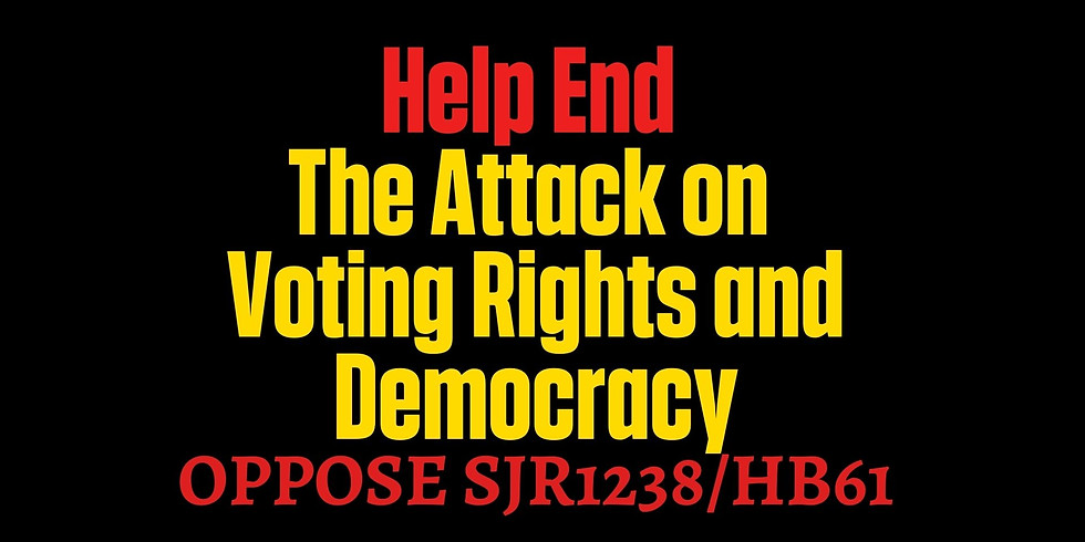 Testify or Waive Against SJR1238/HB61 Percentage of Elector Votes Required to Approve an Amendment or a Revision