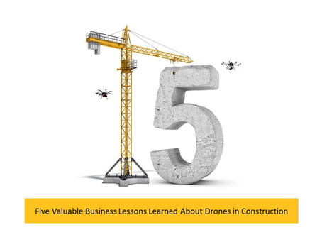 Five Valuable Business Lessons Learned About Drones in Construction