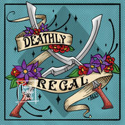 Deathly Regal