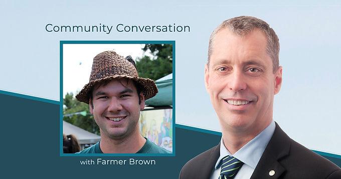"Community Conversation with Chris ""Farmer"" Brown"