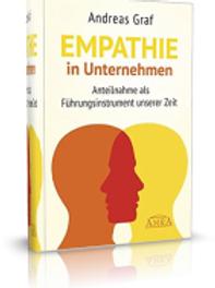 Empathie in Unternehmen - Anteilnahme als Führungsinstrument unserer Zeit