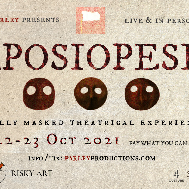Parley presents: [… Aposiopesis …], a fully masked theatrical experience