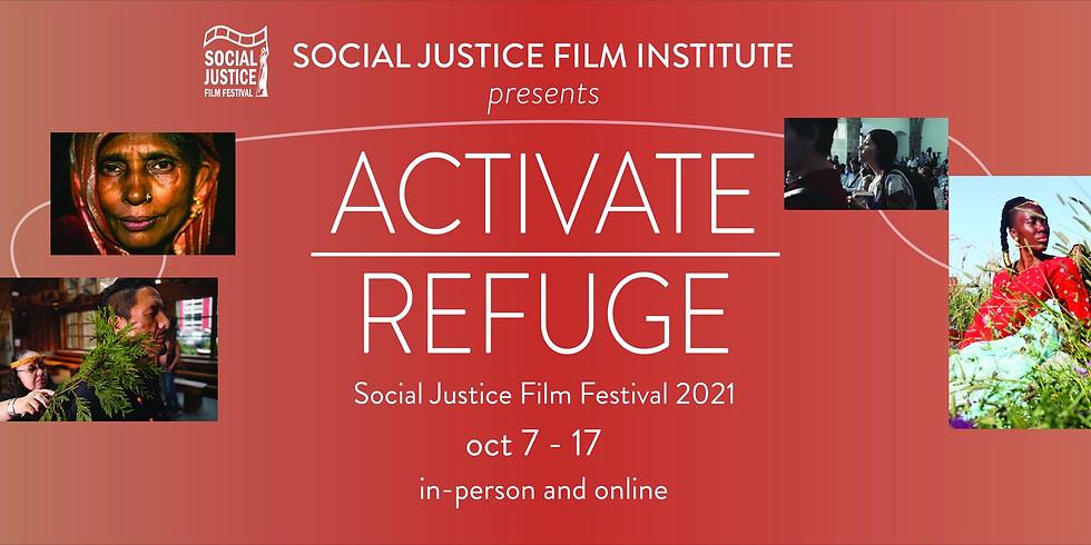 Social Justice Film Festival 2021: Activate   Refuge