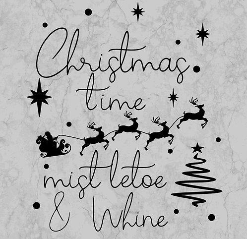 Christmas time, mistletoe and whine
