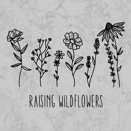 Raising wild flowers