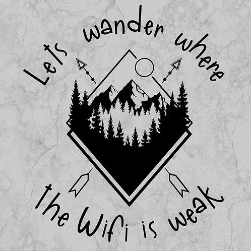 lets wander where the wifi is weak