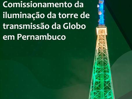Comissionamento da iluminação da torre de transmissão da Globo em Pernambuco