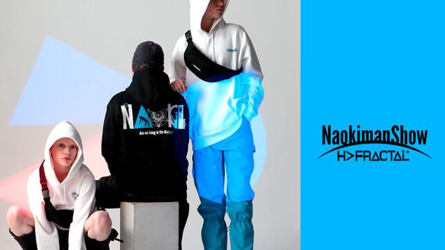 NaokimanShow x H>FRACTAL
