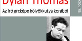 Dylan Thomas: Az író arcképe kölyökkutya korából