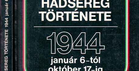 Ölvedi Ignác: Az 1. magyar hadsereg története 1944 január 6-tól október 17-ig