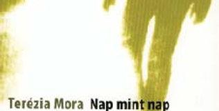 Terézia Mora: Nap mint nap