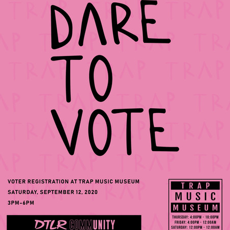 Dare To Vote x TRU Foundation x Trap Music Museum Part II