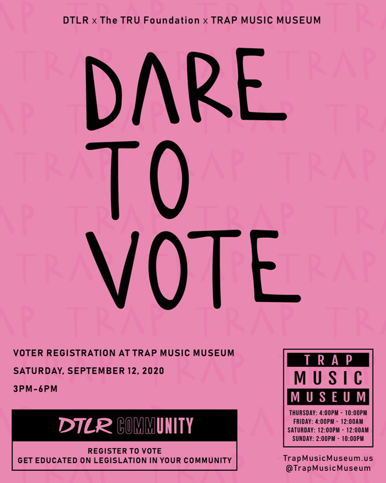Dare To Vote x TRU Foundation x Trap Music Museum Part II