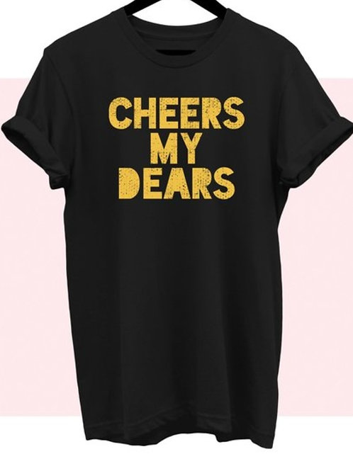 """Cheers My Dear""(Black)"