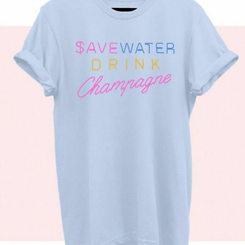 """Save Water Drink Champagne"" (White)"