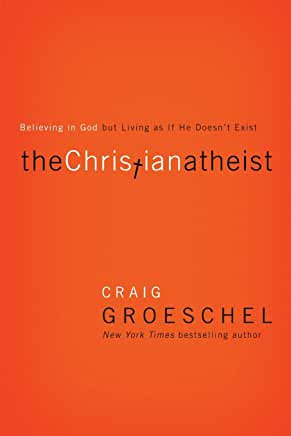 The Christian Atheist (Craig Groeschel)