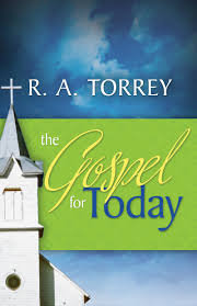 The Gospel for Today (R. A. Torrey)