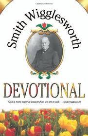Smith Wigglesworth Devotional (Smith Wigglesworth)