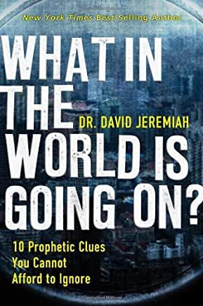 What in the World is Going On? (David Jeremiah)