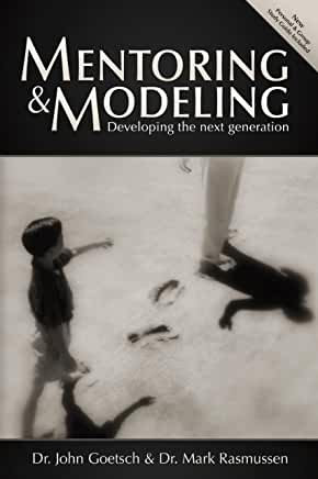 Mentoring and Modeling (John Goetsch, Mark Rasmussen)