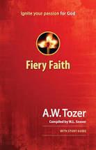 Fiery Faith (A. W. Tozer)