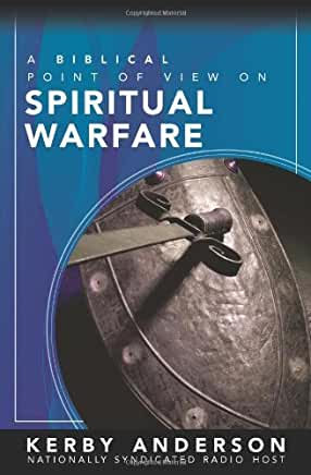 A Biblical Point of View on Spiritual Warfare (Kerby Anderson)
