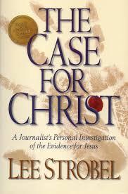 The Case for Christ (Lee Strobel)