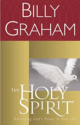 The Holy Spirit: Activating God's Power in Your Life (Billy Graham)