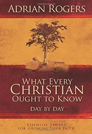 What Every Christian Ought to Know (Adrian Rogers)