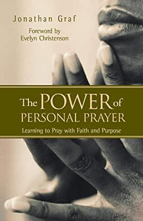 The Power of Personal Prayer (Jonathan Graf)